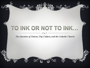 The Question of Tattoos Pop Culture and the