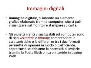 Immagini digitali immagine digitale si intende un elemento