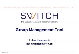 Group Management Tool Lukas Haemmerle haemmerleswitch ch 2006