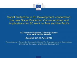 Social Protection in EU Development cooperation the new