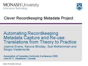 Clever Recordkeeping Metadata Project Automating Recordkeeping Metadata Capture