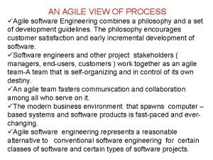 AN AGILE VIEW OF PROCESS Agile software Engineering