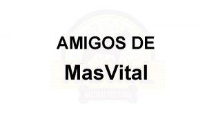 AMIGOS DE Mas Vital Programa Referidos Mas Vital