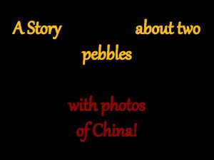 A Story about two pebbles with photos of