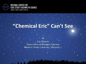 Chemical Eric Cant See by Eric Ribbens Department