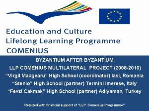 BYZANTIUM AFTER BYZANTIUM LLP COMENIUS MULTILATERAL PROJECT 2008