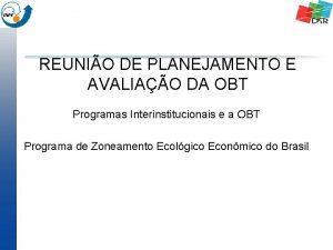 REUNIO DE PLANEJAMENTO E AVALIAO DA OBT Programas