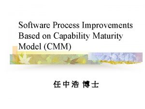 Software Process Improvements Based on Capability Maturity Model