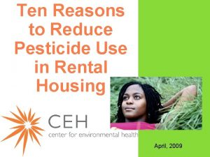 Ten Reasons to Reduce Pesticide Use in Rental