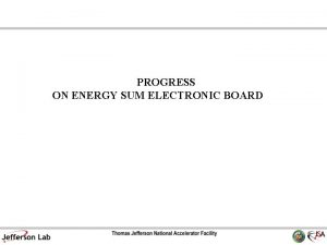PROGRESS ON ENERGY SUM ELECTRONIC BOARD Energy Sum