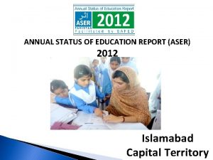 ANNUAL STATUS OF EDUCATION REPORT ASER 2012 Islamabad