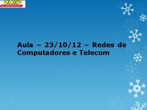 Aula 231012 Redes de Computadores e Telecom 1