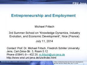 Entrepreneurship and Employment Michael Fritsch 3 rd Summer
