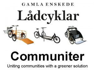 Communiter Uniting communities with a greener solution Behovet