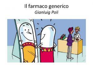 Il farmaco generico Gianluig Poli Sommario 1 2
