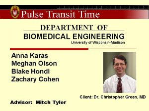 DEPARTMENT OF BIOMEDICAL ENGINEERING University of WisconsinMadison Anna