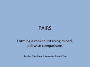 PAIRS Forming a ranked list using mined pairwise