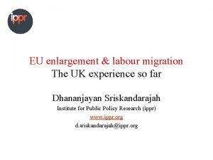 EU enlargement labour migration The UK experience so