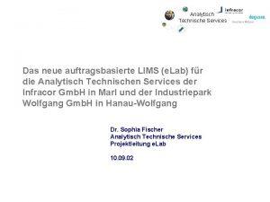 Analytisch Technische Services Das neue auftragsbasierte LIMS e