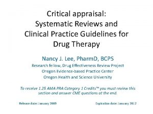 Critical appraisal Systematic Reviews and Clinical Practice Guidelines