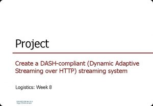 Project Create a DASHcompliant Dynamic Adaptive Streaming over