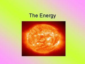 The Energy Nonrenewable energy NonRenawable Energy is energy