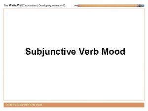 Subjunctive Verb Mood Grade 8 Subjunctive Verb Mood