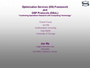 Optimization Services OS Framework and OSP Protocols OSx