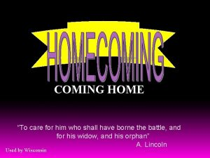 COMING HOME To care for him who shall