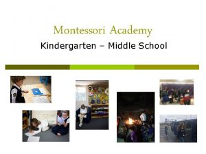 Montessori Academy Kindergarten Middle School Elementary and Secondary