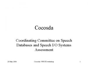 Cocosda Coordinating Committee on Speech Databases and Speech