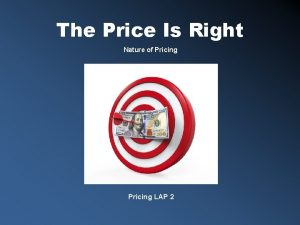 The Price Is Right Nature of Pricing LAP