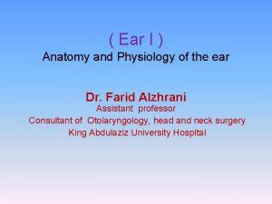 Ear I Anatomy and Physiology of the ear