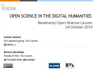OPEN SCIENCE IN THE DIGITAL HUMANITIES Boostcamp Open
