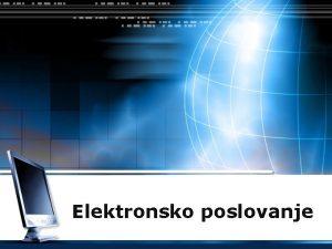 Elektronsko poslovanje LOGO Elektronsko poslovanje v Razvoj informacijskih