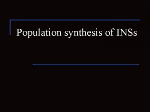 Population synthesis of INSs Population synthesis in astrophysics