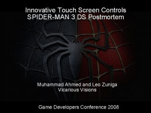 Innovative Touch Screen Controls SPIDERMAN 3 DS Postmortem