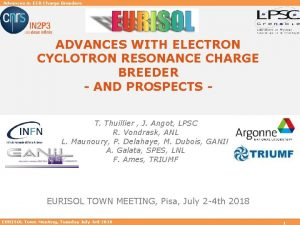 Advances in ECR Charge Breeders ADVANCES WITH ELECTRON