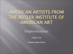 AMERICAN ARTISTS FROM THE BUTLER INSTITUTE OF AMERICAN