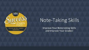 NoteTaking Skills Improve Your Notetaking Skills and Improve