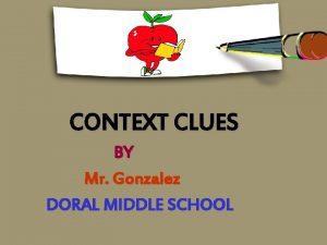 CONTEXT CLUES BY Mr Gonzalez DORAL MIDDLE SCHOOL