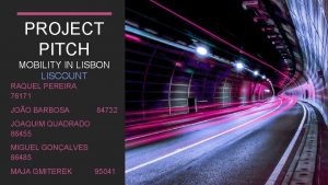 PROJECT PITCH MOBILITY IN LISBON LISCOUNT RAQUEL PEREIRA