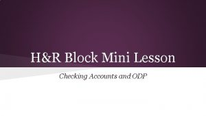 HR Block Mini Lesson Checking Accounts and ODP