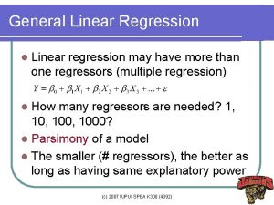 General Linear Regression l Linear regression may have