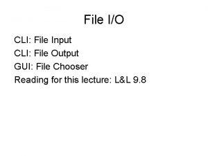 File IO CLI File Input CLI File Output