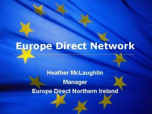 Europe Direct Network Heather Mc Laughlin Manager Europe