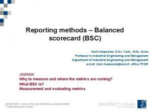 Reporting methods Balanced scorecard BSC Harri Haapasalo D