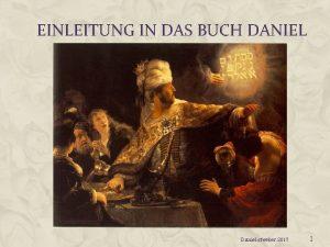 EINLEITUNG IN DAS BUCH DANIEL Daniel sfweber 2017