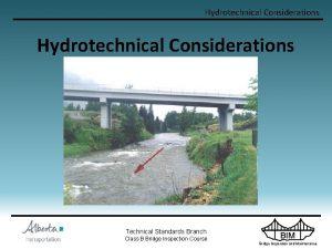 Hydrotechnical Considerations Technical Standards Branch Class B Bridge