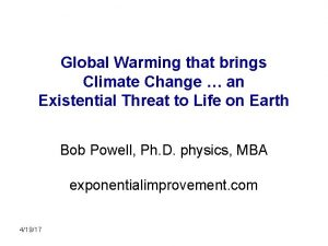Global Warming that brings Climate Change an Existential